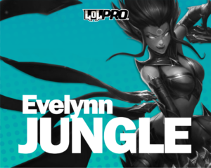 Evelynn – Build e Runas de League of Legends (Jungle)