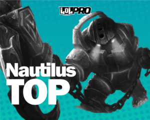 Nautilus – Build e Runas de League of Legends (TOP)