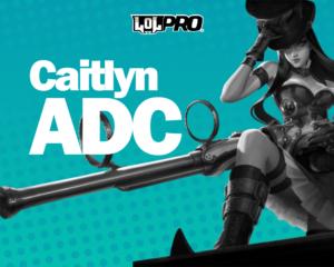 Como Jogar de Caitlyn ADC