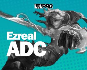 Como Jogar de Ezreal ADC