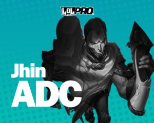 Como Jogar de Jhin ADC