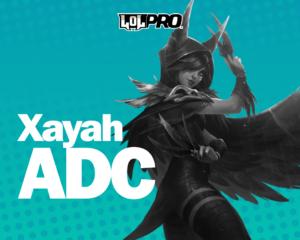 Como Jogar de Xayah ADC