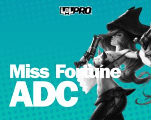 Como Jogar de Miss Fortune ADC