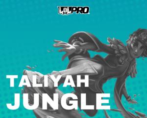 Como Jogar de Taliyah Jungle