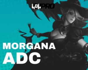 Como Jogar de Morgana ADC