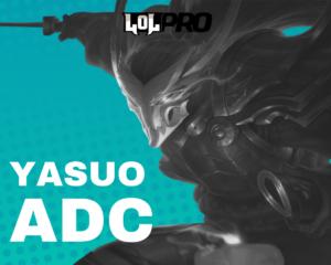 Como Jogar de Yasuo ADC