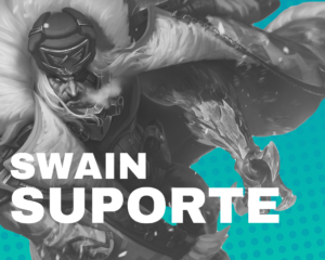Swain – Build e Runas de League of Legends (Suporte)