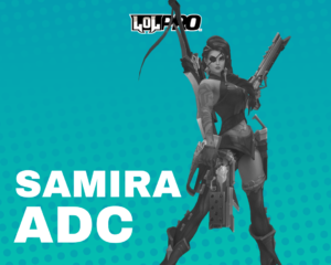 Samira – Build e Runas de League of Legends (Adc)